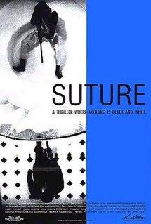<i>Suture</i> (film) 1993 film by David Siegel, Scott McGehee