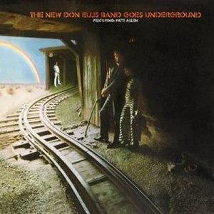 The New Don Ellis Band Goes Underground - Image: T He New Don Ellis Band Goes Underground