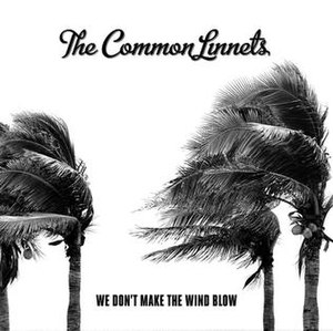 We Don't Make the Wind Blow - Image: The Common Linnets We Don't Make the Wind Blow