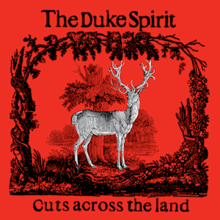 The Duke Spirit - Cuts Across the Landpng