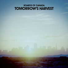 "A sun-lit picture of a city skyline during daytime. Black bold text above reads ""Boards of Canada Tomorrow's Harvest""."