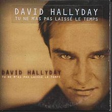 david hallyday tu ne mas pas laissé le temps