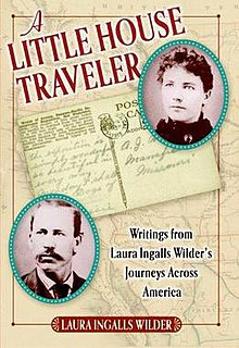 <i>A Little House Traveler</i> autobiographical collection, 2006, including The Road Back, a previously unpublished journal of a 1931 trip to De Smet, South Dakota