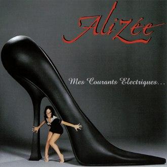 Mes Courants Électriques - Image: Alizée Mes Courants Electriques