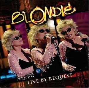 Live by Request (Blondie album) - Image: Blondie Live By Request