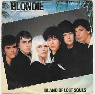 Island of Lost Souls (song) - Image: Blondie Island of Lost Souls