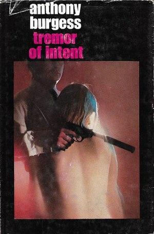 Tremor of Intent: An Eschatological Spy Novel - First edition (publ. Heinemann)