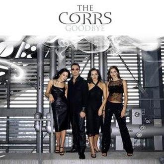 Goodbye (The Corrs song) - Image: Corrs Goodbye Single