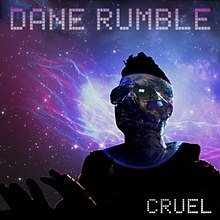 Dane Rumble – Cruel Lyrics | Genius Lyrics