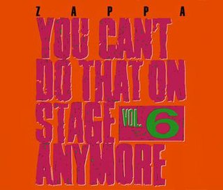 <i>You Cant Do That on Stage Anymore, Vol. 6</i> 1992 live album by Frank Zappa