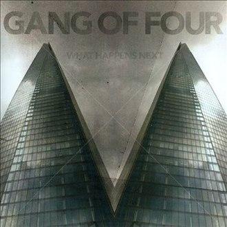 What Happens Next (album) - Image: Gang of Four What Happens Next album cover