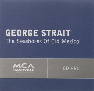 The Seashores of Old Mexico - Image: George Strait seashores