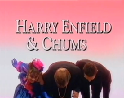 Picture of a TV show: Harry Enfield And Chums