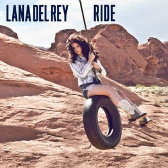 Ride (Lana Del Rey song) - Image: Lana Del Rey Ride