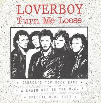 Turn Me Loose (Loverboy song) - Image: Loverboy+ +Turn+Me+Loose+ +7'+RECORD 558784