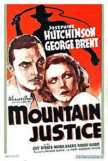 <i>Mountain Justice</i> (1937 film) 1937 film by Michael Curtiz