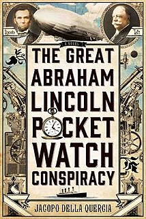 <i>The Great Abraham Lincoln Pocket Watch Conspiracy</i> book by Jacopo della Quercia