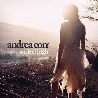 <i>Ten Feet High</i> 2007 studio album by Andrea Corr