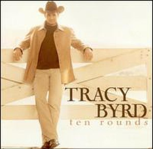 Ten Rounds (Tracy Byrd album) - Image: Tenrounds