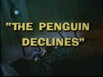 The Penguin Declines - Image: The Penguin Declines