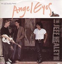 The Jeff Healey Band Angel Eyes Cover.jpg