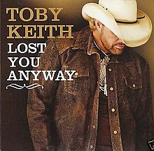 Toby Keith - Lost You Anyway.jpg