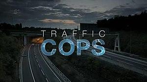 Traffic Cops - Current Traffic Cops title card