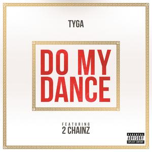 Do My Dance - Image: Tyga Do My Dance 2012 1200x 1200