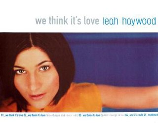 We Think Its Love 2000 single by Leah Haywood