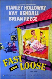 <i>Fast and Loose</i> (1954 film) 1954 film by Gordon Parry