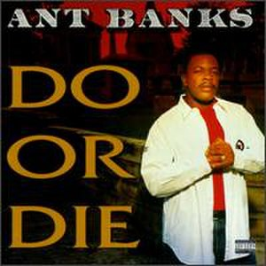Do or Die (Ant Banks album) - Image: Ant Banks Do Or Die