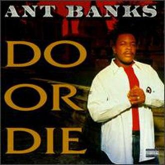 Do or Die (Ant Banks album) - Image: Ant Banks Do Or Die