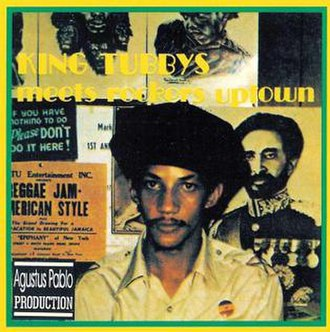King Tubbys Meets Rockers Uptown - Image: Augustus Pablo King Tubby Meets Rockers Uptown