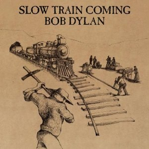 Slow Train Coming - Image: Bob Dylan Slow Train Coming