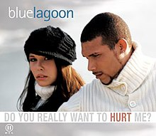 Do you really want to hurt me (Blue Lagoon version).jpg