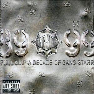 Full Clip: A Decade of Gang Starr - Image: Fullclip