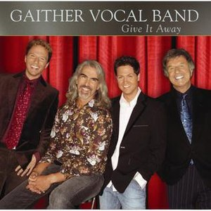 Give It Away (Gaither Vocal Band album) - Image: Gaithervocalband giveitaway