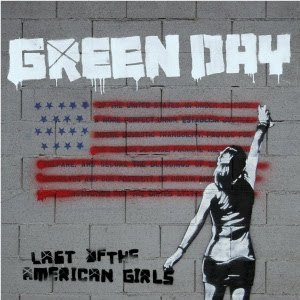 Last of the American Girls - Image: Green Day Last of the American Girls cover