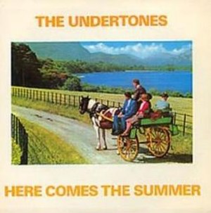 Here Comes the Summer - Image: Here Comes The Summer Undertones