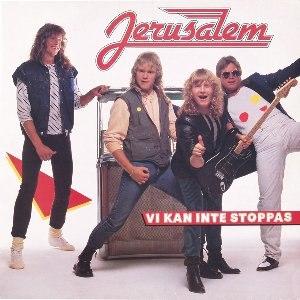 Vi Kan Inte Stoppas (Can't Stop Us Now) - Image: Jerusalem Vi Kan Inte Stoppas 1983