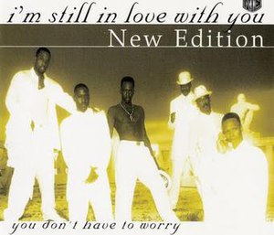 You Don't Have to Worry (New Edition song) - Image: Neweditionstillinlov e