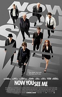 <i>Now You See Me</i> (film) 2013 film by Louis Leterrier