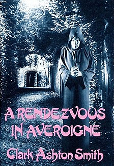 <i>A Rendezvous in Averoigne</i> book by Clark Ashton Smith