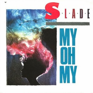 My Oh My (Slade song) - Image: Slade my oh my