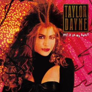 Tell It to My Heart (album) - Image: Taylor Dayne – Tell It to My Heart (album cover)