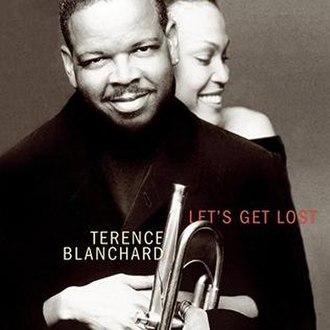 Let's Get Lost (album) - Image: Terence Blanchard Lets Get Lost album cover