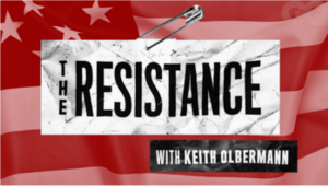 The Resistance with Keith Olbermann - Image: The Resistance with Keith Olbermann