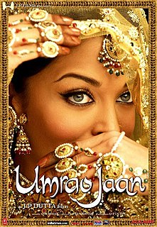 <i>Umrao Jaan</i> (2006 film) 2006 Indian film by J. P. Dutta