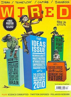 <i>Wired UK</i> Offshoot of the original American Wired; bimonthly magazine on the effects of science and technology, published in London by Condé Nast