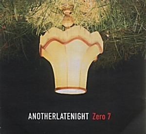 Another Late Night: Zero 7 - Image: Another Late Night Zero 7 albumcover